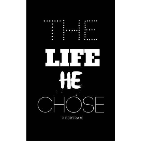 The Life He Chose